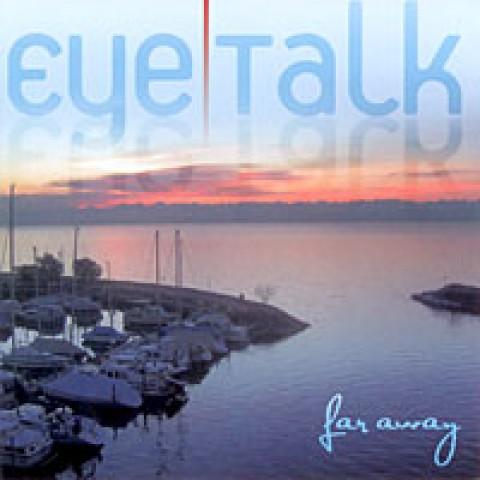 Eye Talk – Far Away
