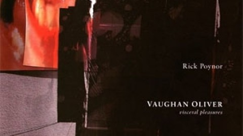 Rick Poyner – Vaughan Oliver Visceral Pleasures