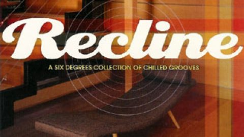 Recline: A Six Degrees Collection of Chilled Grooves