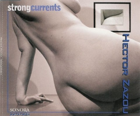 Hector Zazou – Strong Currents