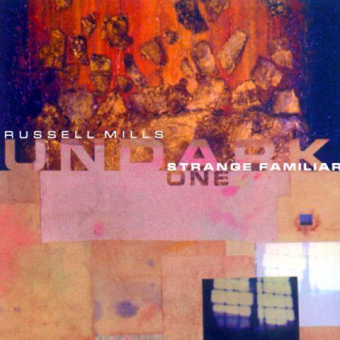 Russell Mills/Undark  – Strange Familiar (Russia)