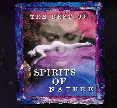 Spirits Of Nature, The Best Of