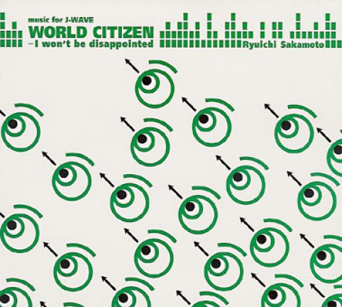 World Citizen – i won't be disappointed (J-Wave promo)