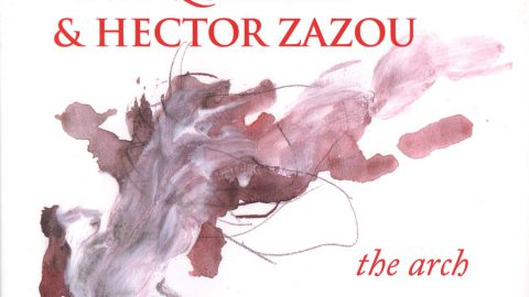 Eva Quartet & Hector Zazou – The Arch