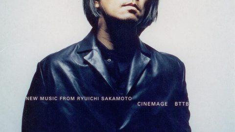 Ryuichi Sakamoto – Cinemage / BTTB