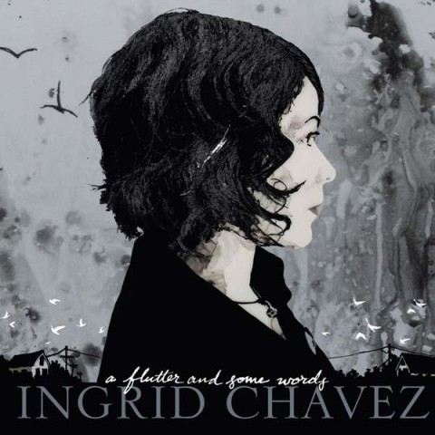 Ingrid Chavez – A Flutter And Some Words