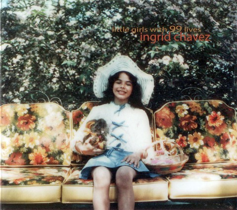 Ingrid Chavez – Little Girls with 99 Lives (Official)