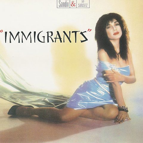 Sandii & The Sunsetz – Immigrants