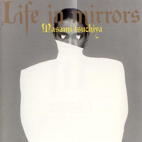 Masami Tsuchiya – Life In Mirrors
