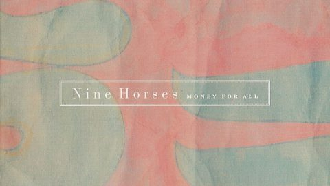 Nine Horses – Money For All