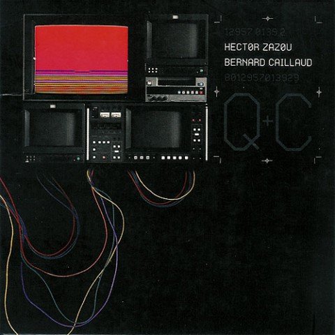 Hector Zazou & Bernard Caillaud – Quadri+Cromie (Materiali Sonori)