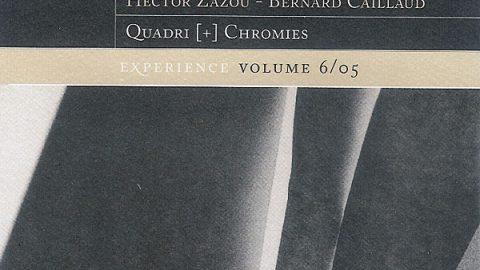Hector Zazou & Bernard Caillaud – Quadri+Cromie (Experience 6/05)