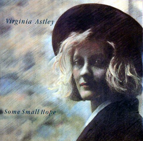 Some Small Hope (Virginia Astley)