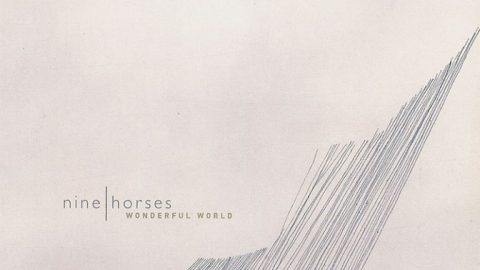 Nine Horses – Wonderful World EP