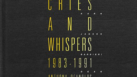 Cries And Whispers 1983-1991 by Anthony Reynolds